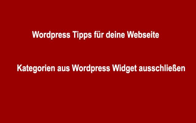 Kategorien ausschließen aus WordPress Widget